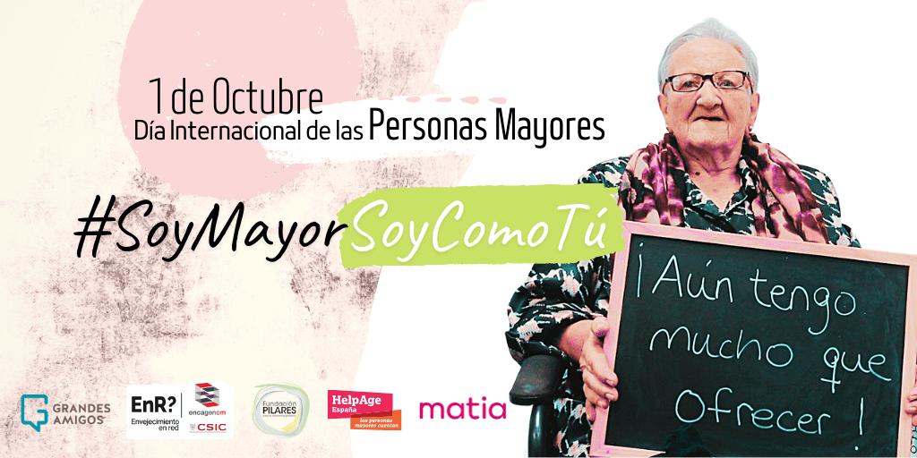 #SoyMayorSoyComoTú: Una campaña para reconocer nuestro propio edadismo y eliminar los estereotipos que existen sobre la vejez